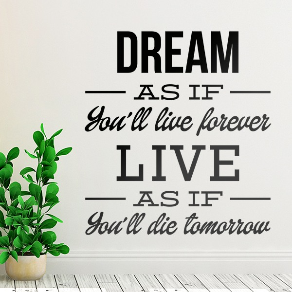 Adesivi Murali: Dream as if you´ll live forever