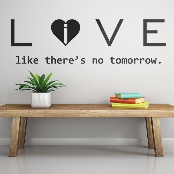 Adesivi Murali: Love - live like there´s no tomorrow