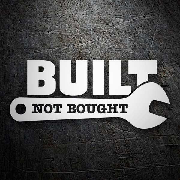 Adesivi per Auto e Moto: Built Not Bought