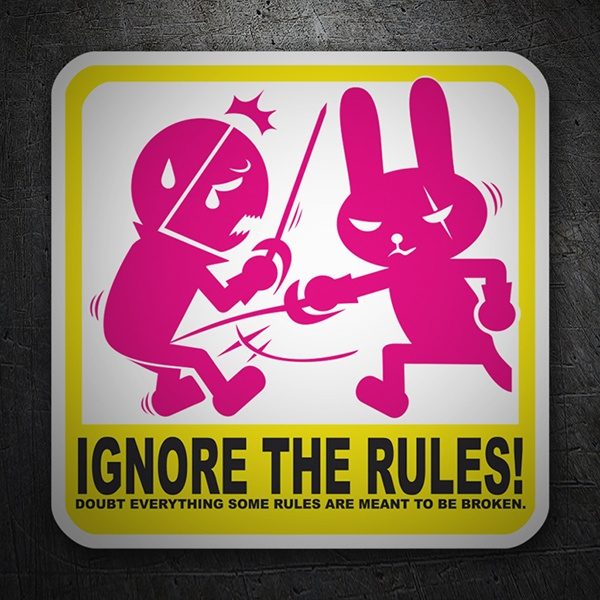 Adesivi per Auto e Moto: Ignore the rules 1