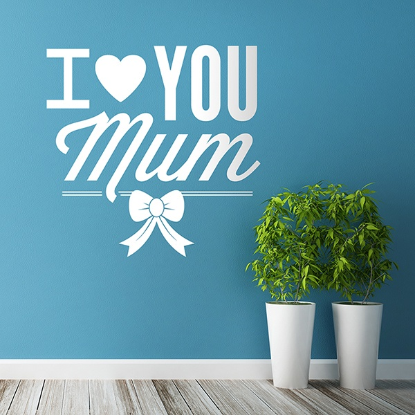 Adesivi Murali: I Love You Mum